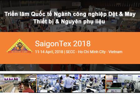 SaigonTex 2018: Triển lãm Quốc tế Ngành công nghiệp Dệt & May Thiết bị & Nguyên phụ liệu